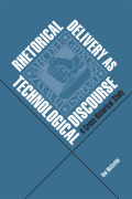 Rhetorical Delivery as Technological Discourse