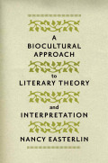 A Biocultural Approach to Literary Theory and Interpretation Cover