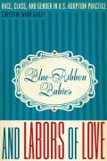 Blue-Ribbon Babies and Labors of Love Cover