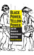 Black Power, Yellow Power, and the Making of Revolutionary Identities Cover
