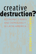 Creative Destruction?: Economic Crises and Democracy in Latin America
