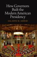 How Governors Built the Modern American Presidency Cover