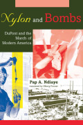 Nylon and Bombs: DuPont and the March of Modern America