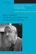 John Dewey Between Pragmatism and Constructivism Cover