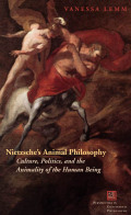 Nietzsche's Animal Philosophy: Culture, Politics, and the Animality of the Human Being