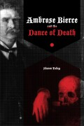 Ambrose Bierce and the Dance of Death Cover