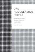 One Homogeneous People: Narratives of White Southern Identity, 1890–1920