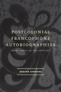 Postcolonial Francophone Autobiographies: From Africa to the Antilles