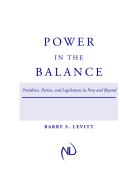 Power in the Balance: Presidents, Parties, and Legislatures in Peru and Beyond
