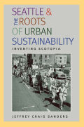Seattle and the Roots of Urban Sustainability Cover