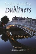 Collaborative Dubliners: Joyce in Dialogue