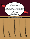 American Military Shoulder Arms, Volume I Cover