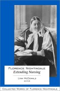 Florence Nightingale: Extending Nursing: Collected Works of Florence Nightingale, Volume 13