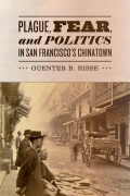 Plague, Fear, and Politics in San Francisco's Chinatown Cover