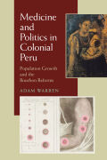Medicine and Politics in Colonial Peru cover