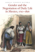 Gender and the Negotiation of Daily Life in Mexico, 1750-1856 Cover