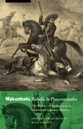 Malcontents, Rebels, and Pronunciados: The Politics of Insurrection in Nineteenth-Century Mexico