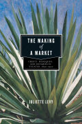 The Making of a Market: Credit, Henequen, and Notaries in Yucatán, 1850–1900