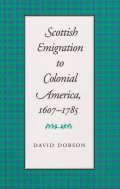 Scottish Emigration to Colonial America, 1607-1785