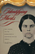 Identifying Marks: Race, Gender, and the Marked Body in Nineteenth-Century America