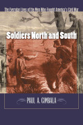 Soldiers North and South: The Everyday Experiences of the Men Who Fought America's Civil War