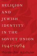 Religion and Jewish Identity in the Soviet Union, 1941–1964