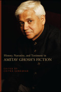 History, Narrative, and Testimony in Amitav Ghosh's Fiction Cover