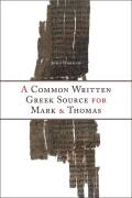 A Common Written Greek Source for Mark and Thomas Cover