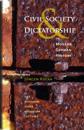Civil Society and Dictatorship in Modern German History Cover