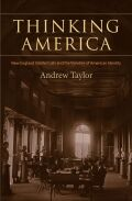 Thinking America: New England Intellectuals and the Varieties of American Identity Cover