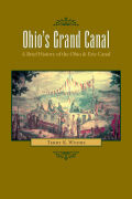 Ohio's Grand Canal: A Brief History of the Ohio & Erie Canal
