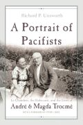 A Portrait of Pacifists: Le Chambon, the Holocaust, and the Lives of Andre and Magda Trocme