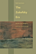 The Zukofsky Era: Modernity, Margins, and the Avant-Garde