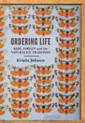 Ordering Life: Karl Jordan and the Naturalist Tradition