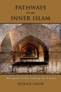 Pathways to an Inner Islam: Massignon, Corbin, Guenon, and Schuon