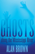 Ghosts along the Mississippi River