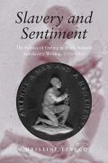Slavery and Sentiment: The Politics of Feeling in Black Atlantic Antislavery Writing,  1770-1850 Cover