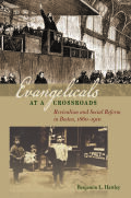Evangelicals at a Crossroads: Revivalism and Social Reform in Boston, 1860-1910 Cover