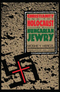 Christianity and the Holocaust of Hungarian Jewry cover