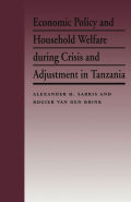 Economic Policy and Household Welfare During Crisis and Adjustment in Tanzania