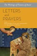 The Writings of Francis of Assisi: Letters and Prayers