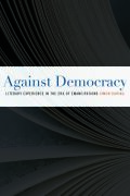 Against Democracy:Literary Experience in the Era of Emancipations Cover