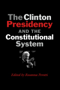 The Clinton Presidency and the Constitutional System Cover