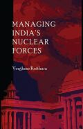 Managing India's Nuclear Forces cover