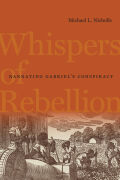 Whispers of Rebellion: Narrating Gabriel's Conspiracy