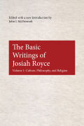 The Basic Writings of Josiah Royce, Volume I Cover