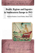 Health, Hygiene and Eugenics in Southeastern Europe to 1945 Cover