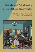 Poiesis and Modernity in the Old and New Worlds Cover