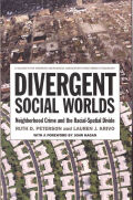 Divergent Social Worlds: Neighborhood Crime and the Racial-Spatial Divide
