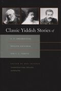Classic Yiddish Stories of S. Y. Abramovitsh, Sholem Aleichem, and I. L. Peretz Cover